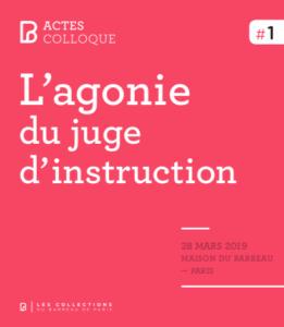 L'agonie du juge d'instruction